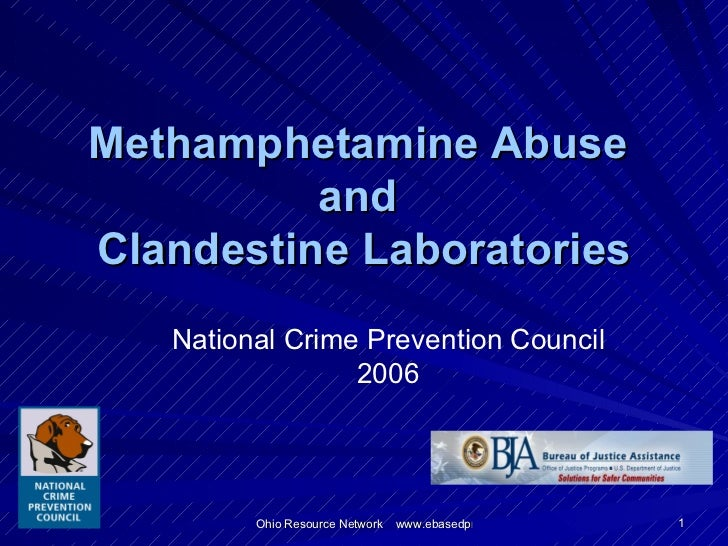 Methamphetamine Abuse  and  Clandestine Laboratories National Crime Prevention Council 2006
