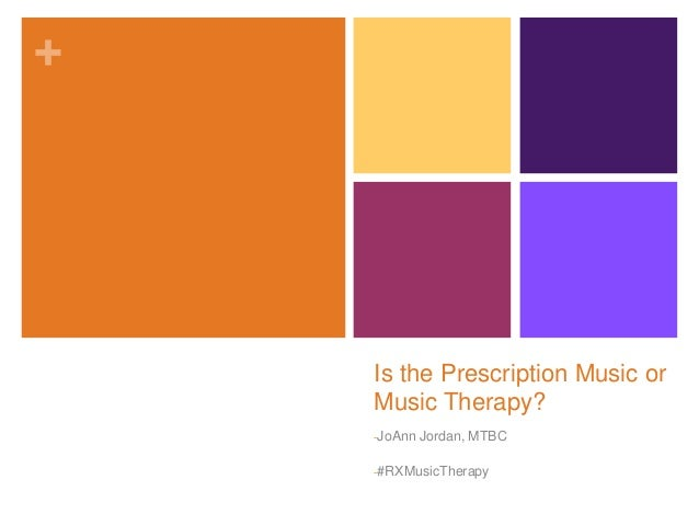 + Is the Prescription Music or Music Therapy? -JoAnn Jordan, MTBC -#RXMusicTherapy