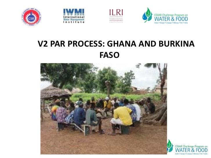 V2 PAR PROCESS: GHANA AND BURKINA FASO
