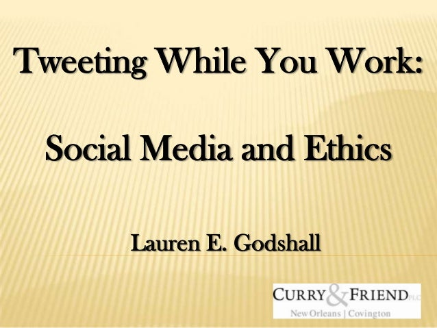Tweeting While You Work: Social Media and Ethics for Employment Lawyers