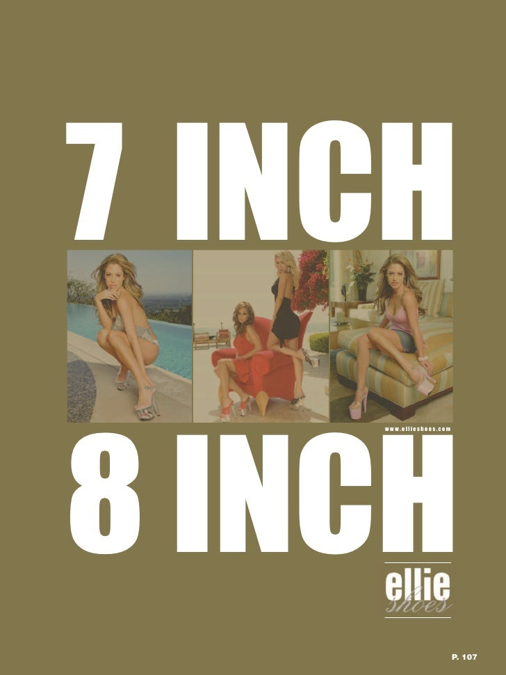 7 INCH  8 INCH     www.ellieshoes.com                              P. 107
