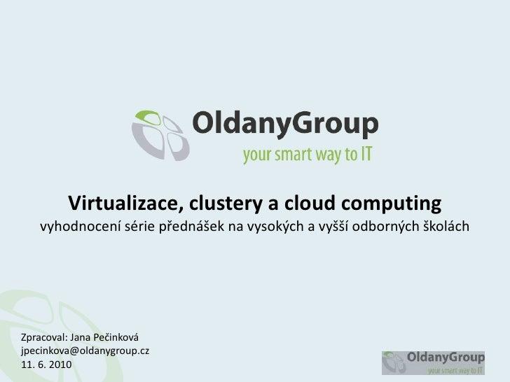Virtualizace, clustery a cloud computing    vyhodnocení série přednášek na vysokých a vyšší odborných školách     Zpracova...