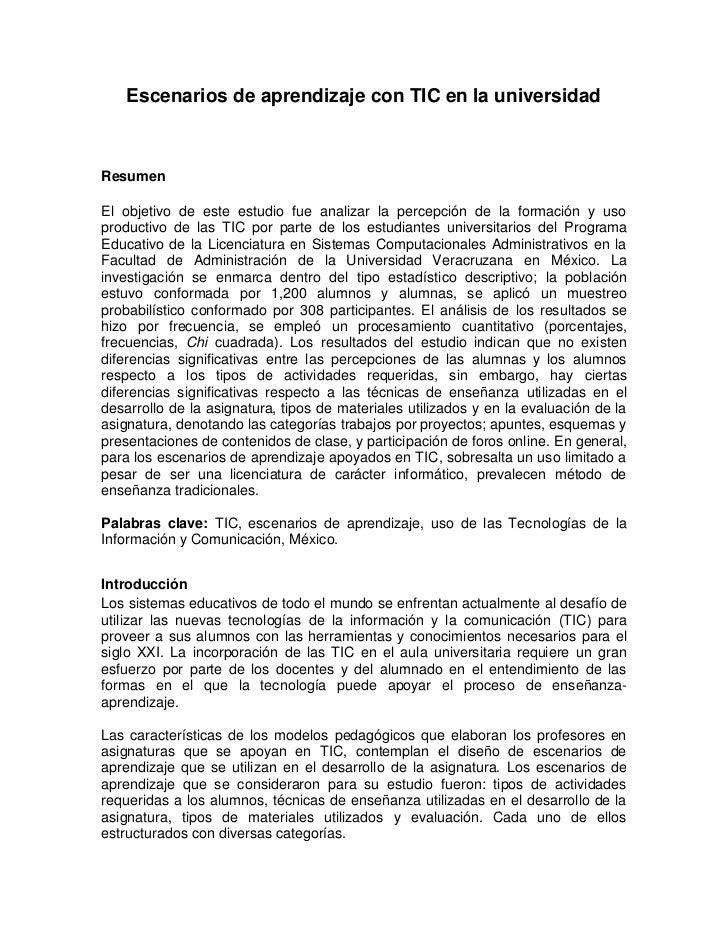 Escenarios de aprendizaje con TIC en la universidad<br />Resumen<br />El objetivo de este estudio fue analizar la percepci...