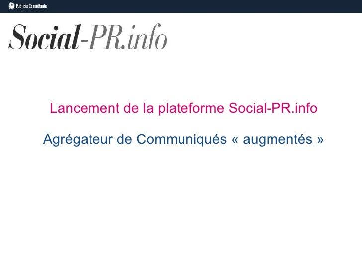 Lancement de la plateforme Social-PR.info Agrégateur de Communiqués «augmentés»