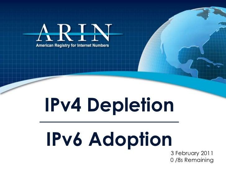 IPv4 DepletionIPv6 Adoption<br />3 February 2011<br />0 /8s Remaining<br />