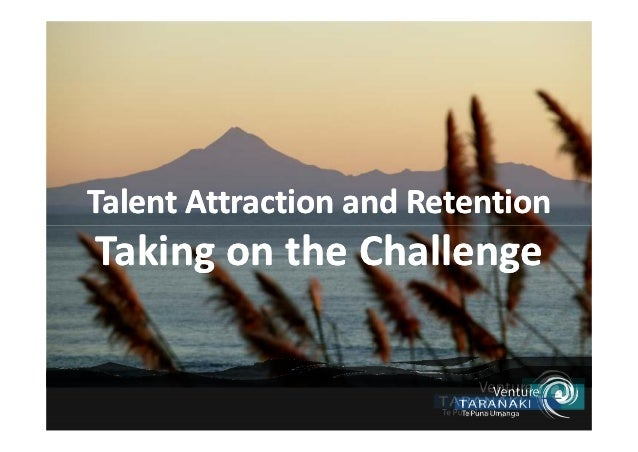 Talent Attraction and RetentionTaking on the Challenge