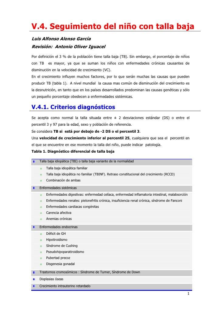 V.4. Seguimiento del niño con talla bajaLuis Alfonso Alonso GarcíaRevisión: Antonio Oliver IguacelPor definición el 3 % de...