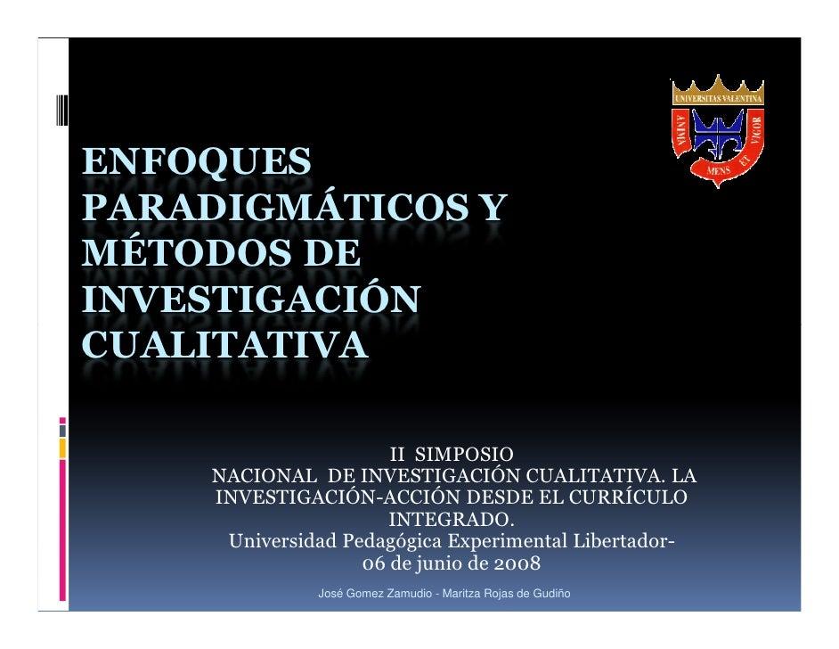 ENFOQUES PARADIGMÁTICOS Y MÉTODOS DE INVESTIGACIÓN CUALITATIVA                        II SIMPOSIO     NACIONAL DE INVESTIG...