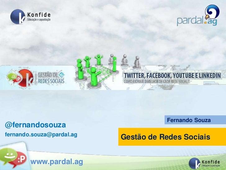 Fernando Souza@fernandosouzafernando.souza@pardal.ag                           Gestão de Redes Sociais        www.pardal.ag