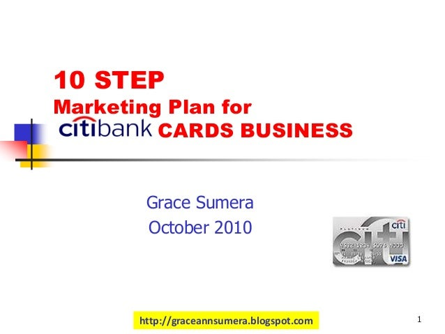 http://graceannsumera.blogspot.com 1 10 STEP Marketing Plan for CARDS BUSINESS Grace Sumera October 2010