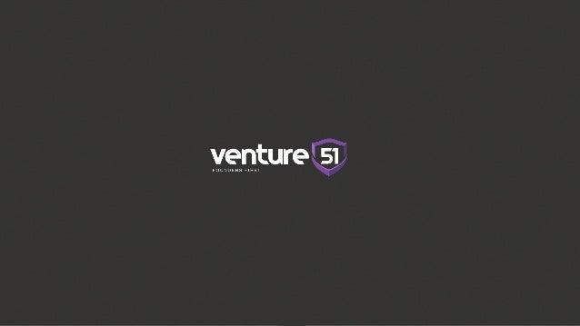 VENTURE51 PITCH DECK               VENTURE51 SUMMARY                             available upon request             VENTUR...