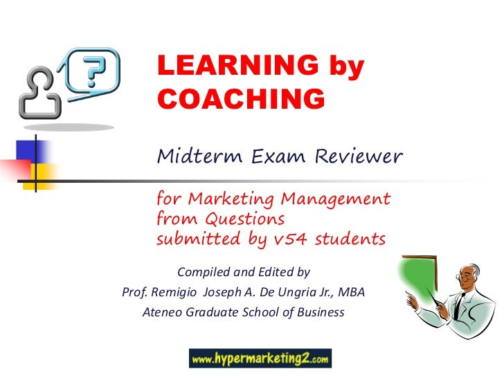 LEARNING by     COACHING     Midterm Exam Reviewer     for Marketing Management     from Questions     submitted by v54 st...