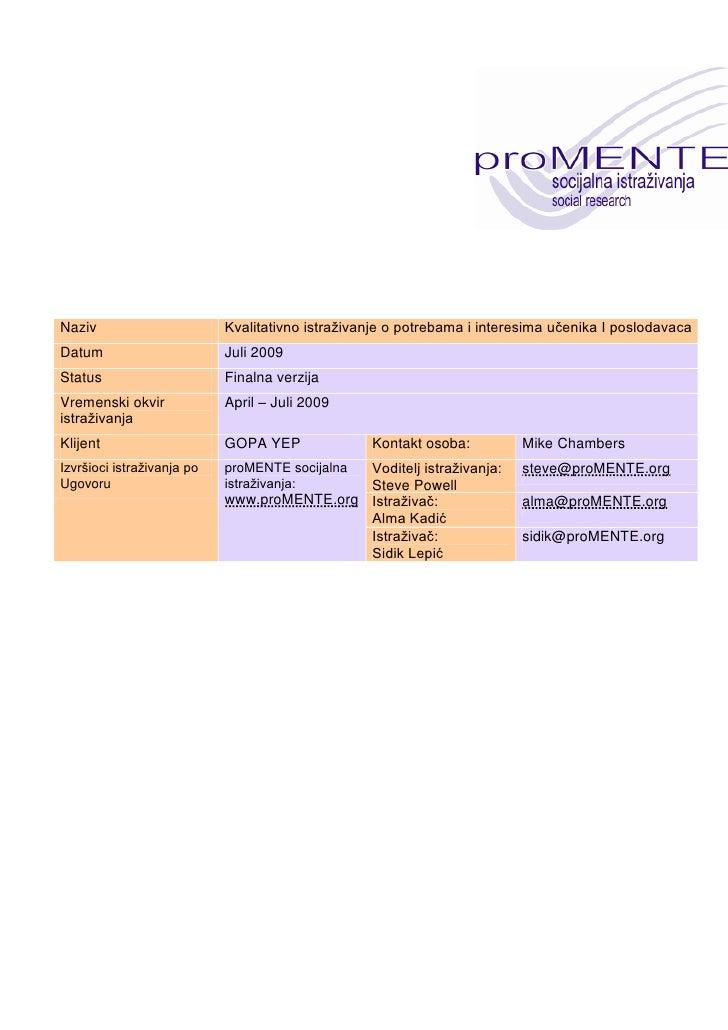 Naziv                       Kvalitativno istraživanje o potrebama i interesima učenika I poslodavaca Datum                ...