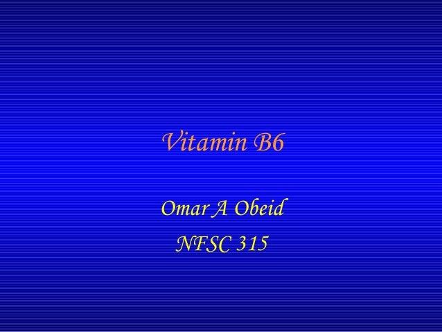 Vitamin B6 Omar A Obeid NFSC 315