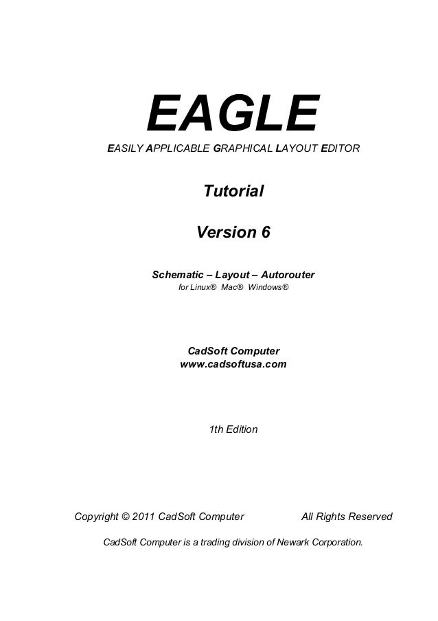 EAGLE      EASILY APPLICABLE GRAPHICAL LAYOUT EDITOR                            Tutorial                          Version ...
