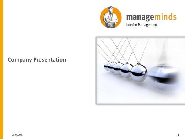manageminds – Interim Management Kurfürstendamm 133-134 D-10711 Berlin 126.01.2015 126.01.2015 Company Presentation