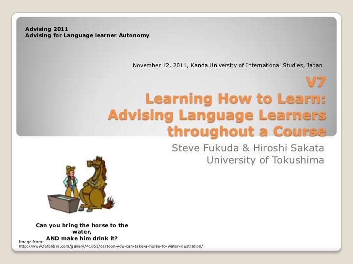 Advising 2011   Advising for Language learner Autonomy                                                       November 12, ...