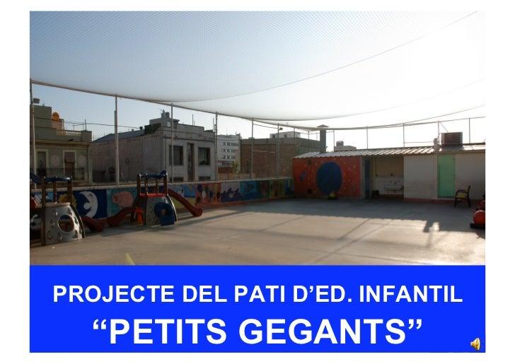 """PROJECTE DEL PATI D'ED. INFANTIL   """"PETITS GEGANTS"""""""