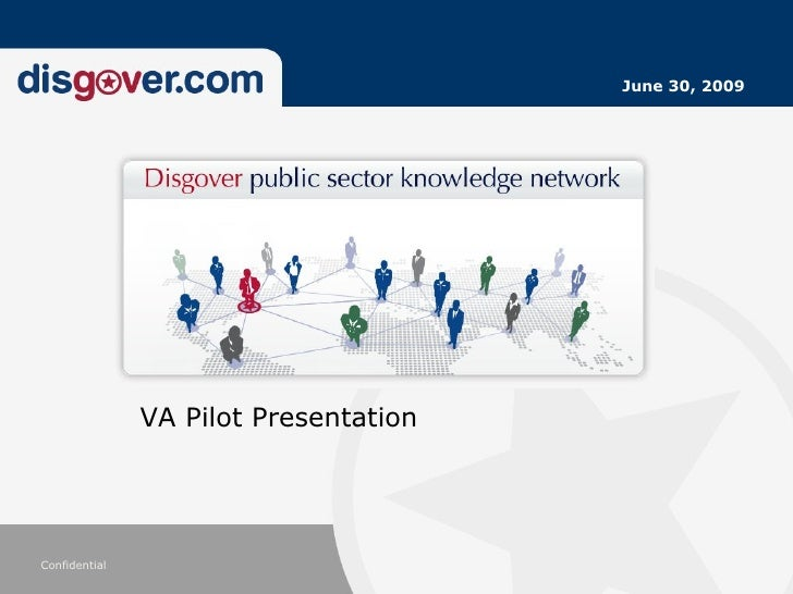 June 30, 2009                    VA Pilot Presentation     Confidential