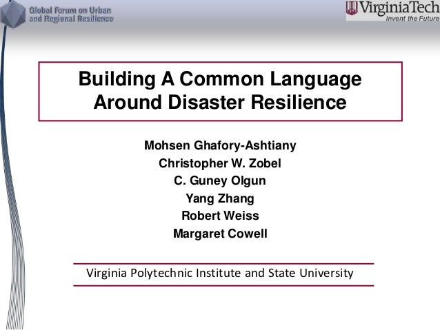 Building A Common Language  Around Disaster Resilience  Mohsen Ghafory-Ashtiany  Christopher W. Zobel  C. Guney Olgun  Yan...
