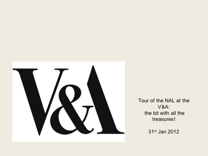 Tour of the NAL at the         V&A:  the bit with all the      treasures!    31st Jan 2012