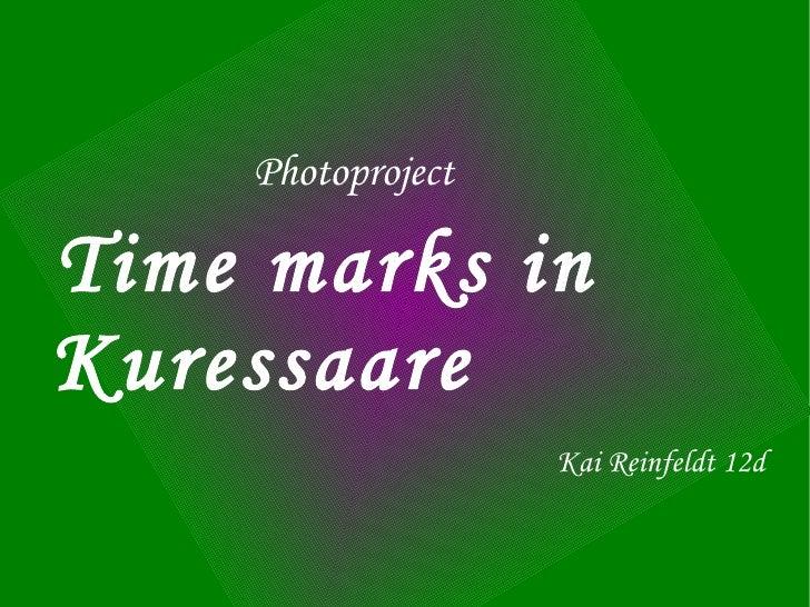 Photoproject Time marks in Kuressaare Kai Reinfeldt 12d