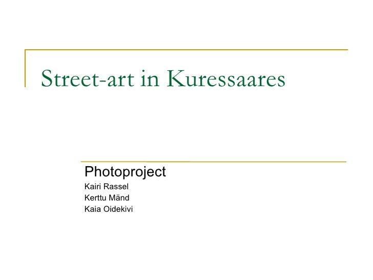 Street-art in Kuressaares Photoproject Kairi Rassel Kerttu Mänd Kaia Oidekivi