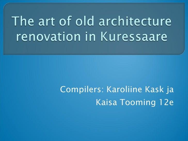 Compilers: Karoliine Kask ja Kaisa Tooming 12e