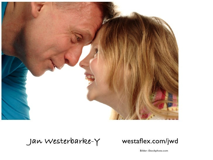 Jan Westerbarke-Y   westaflex.com/jwd                         Bilder: iStockphoto.com