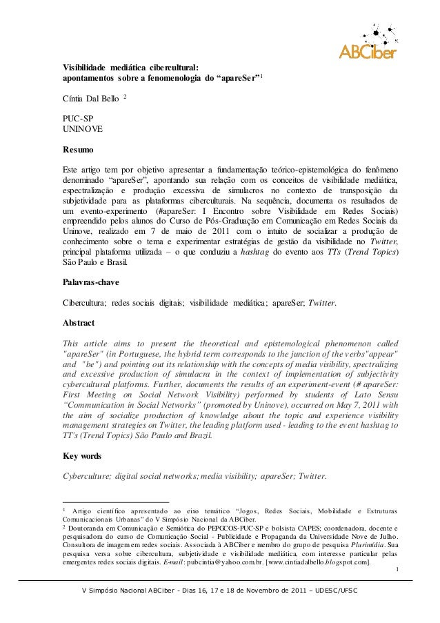 V Simpósio Nacional ABCiber - Dias 16, 17 e 18 de Novembro de 2011 – UDESC/UFSC 1 Visibilidade mediática cibercultural: ap...