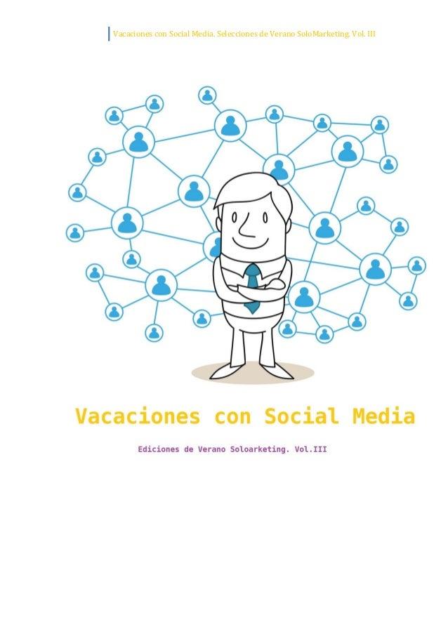 Vacaciones con Social Media. Selecciones de Verano SoloMarketing.Vol. 3