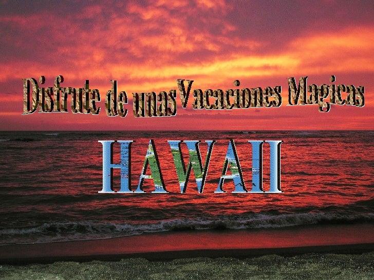 Vacaciones Magicas Disfrute de unas  HAWAII