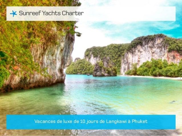 Vacances de luxe de 10 jours de Langkawi à Phuket