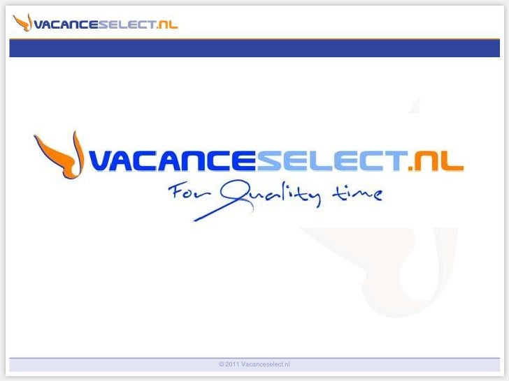 © 2011 Vacanceselect.nl<br />