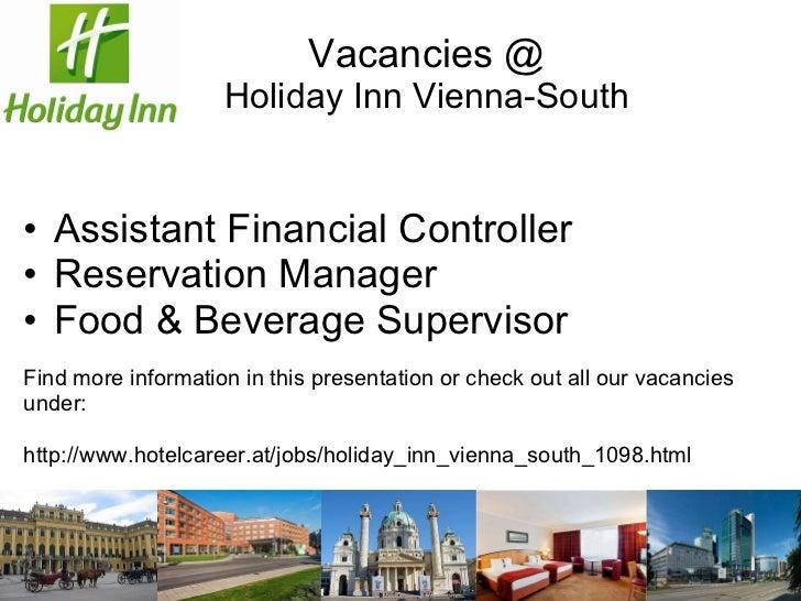 Vacancies @ Holiday Inn Vienna-South <ul><li>Assistant Financial Controller </li></ul><ul><li>Reservation Manager </li></u...