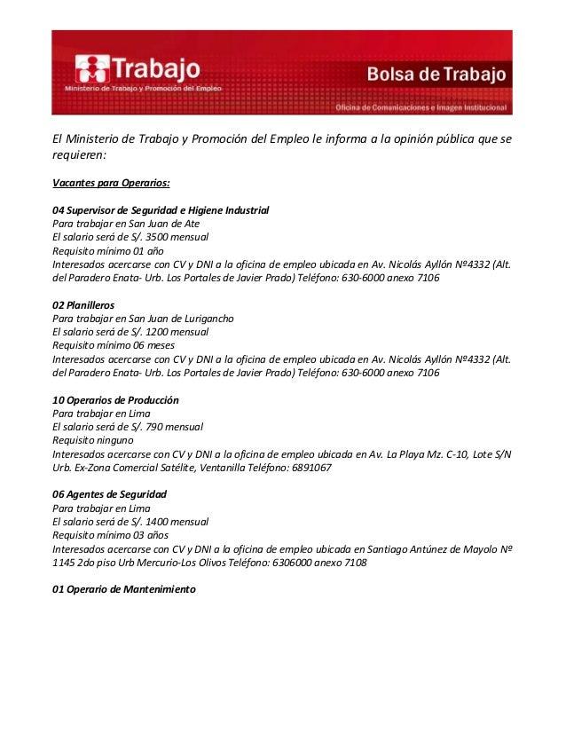 El Ministerio de Trabajo y Promoción del Empleo le informa a la opinión pública que serequieren:Vacantes para Operarios:04...