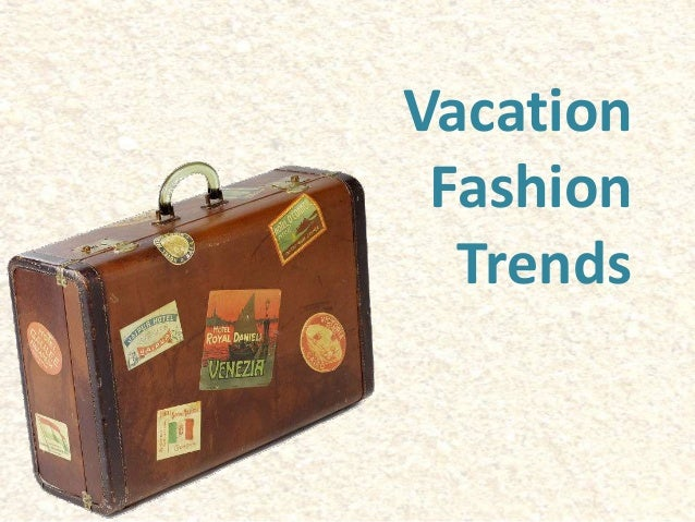 VacationFashionTrends