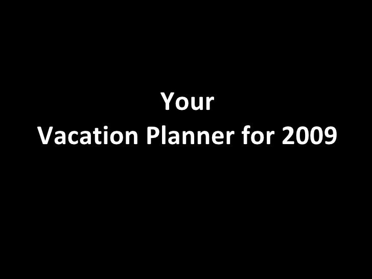 Your Vacation Planner for 2009