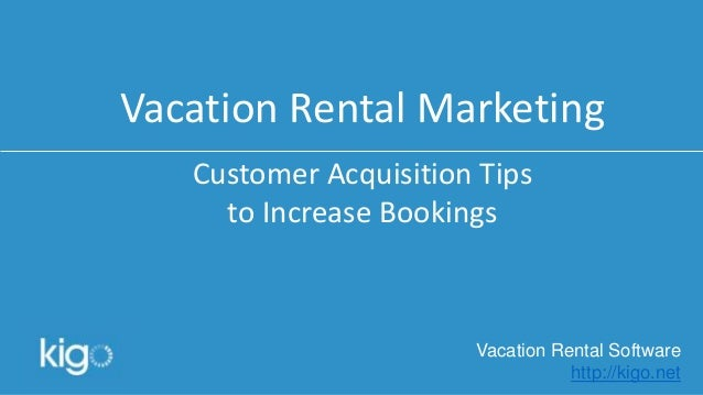 Vacation Rental Marketing: Customer Acquisition Tips to Increase Bookings