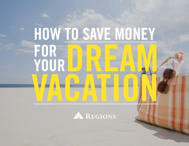 How To Save Money For Your Dream Vacation