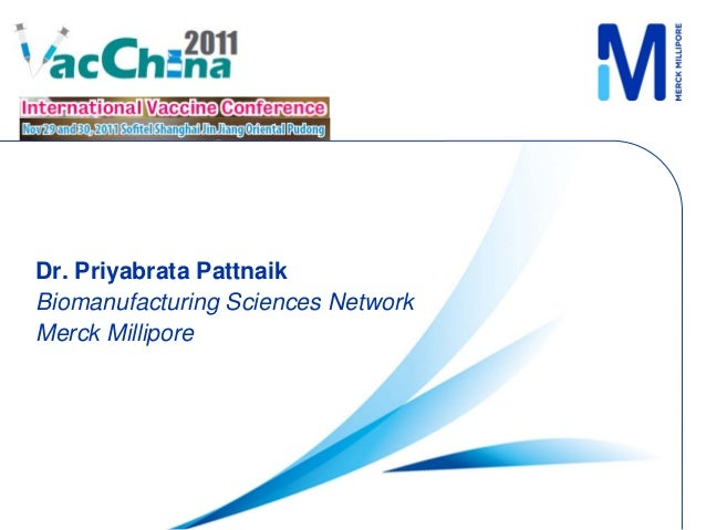 Dr. Priyabrata Pattnaik Biomanufacturing Sciences Network Merck Millipore