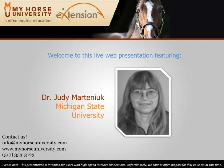 Dr. Judy Marteniuk Michigan State University Please note: This presentation is intended for users with high-speed internet...