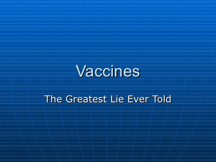 Vaccines The Greatest Lie Ever Told