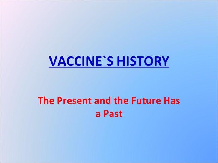Vaccine`s history