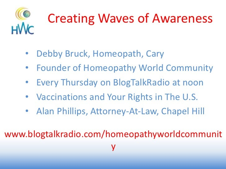 Creating Waves of Awareness<br /><ul><li>Debby Bruck, Homeopath, Cary