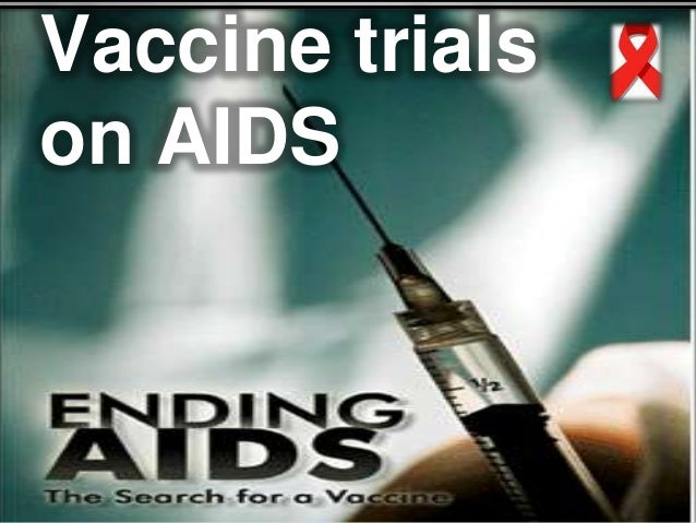 Vaccine trials on aids