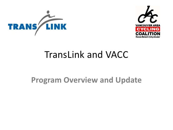 TransLink and VACC<br />Program Overview and Update<br />