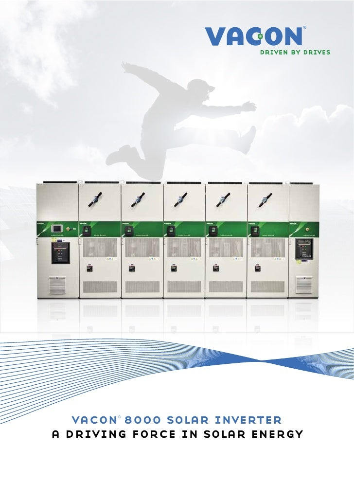 vacon 8000 solar inverter        ®a driving force in solar energy