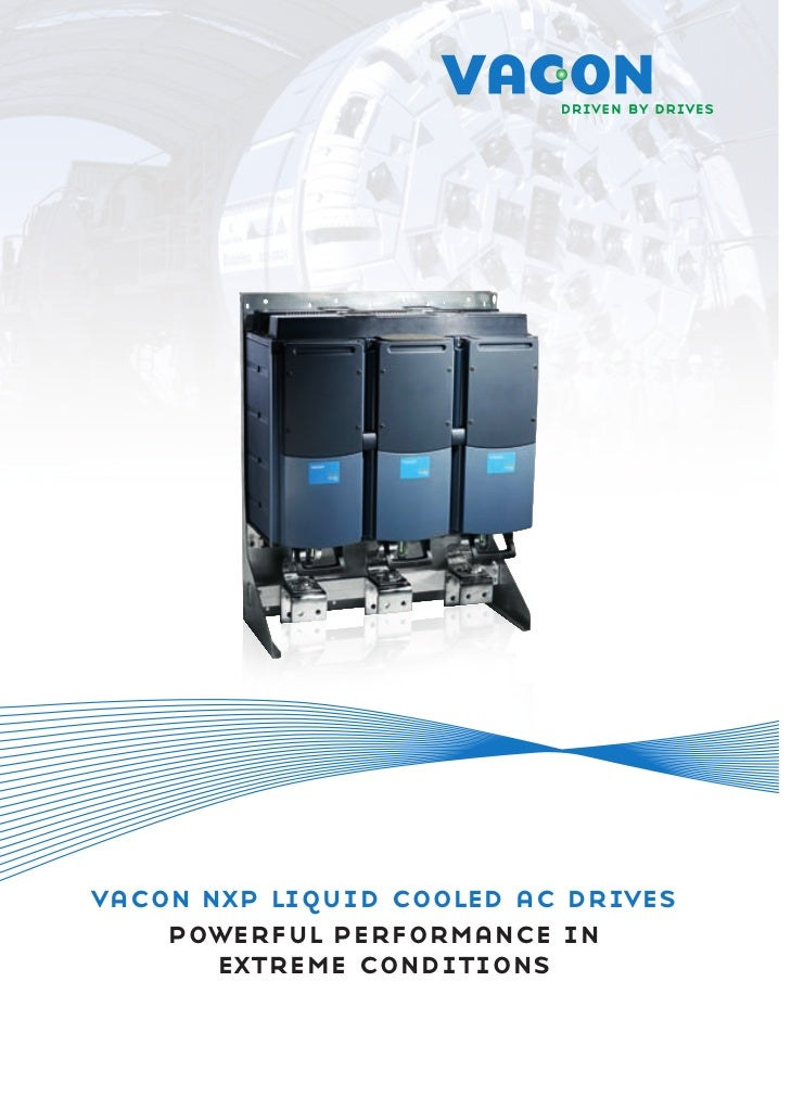 vacon nxp liquid cooled ac drives    powerful performance in       extreme conditions