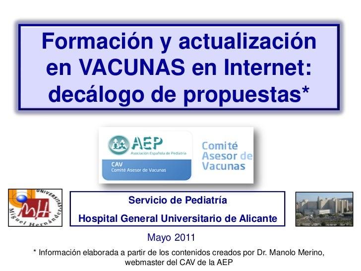 Formación y actualización  en VACUNAS en Internet:   decálogo de propuestas*                          Servicio de Pediatrí...